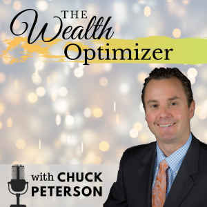 The Wealth Optimizer Podcast with Chuck Peterson