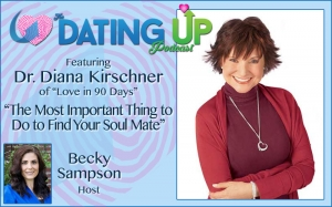 Dr. Diana Kirschner: The Most Important Thing to Do to Find Your Soul Mate