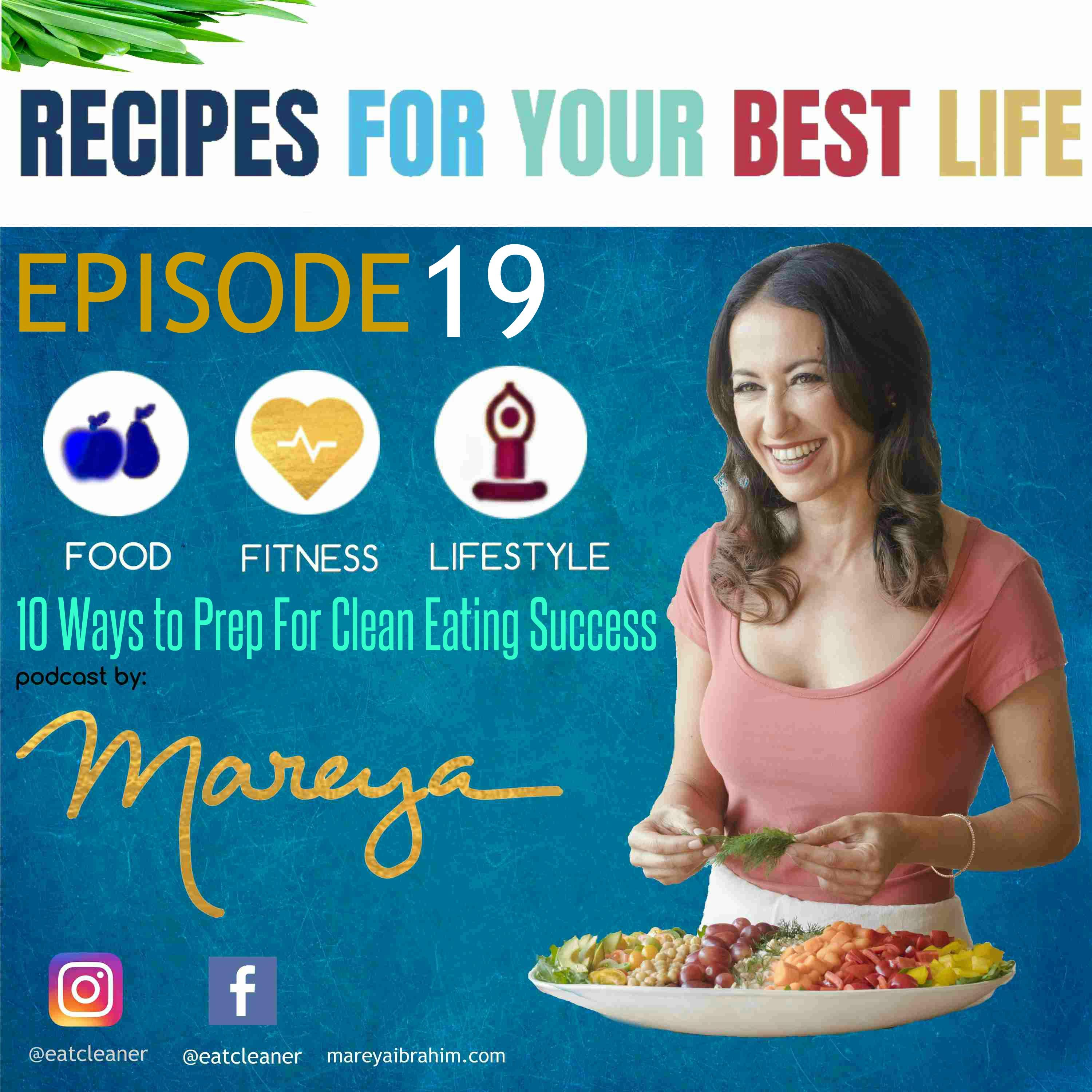 EP 19 - 10 Ways to Prep For Clean Eating Success