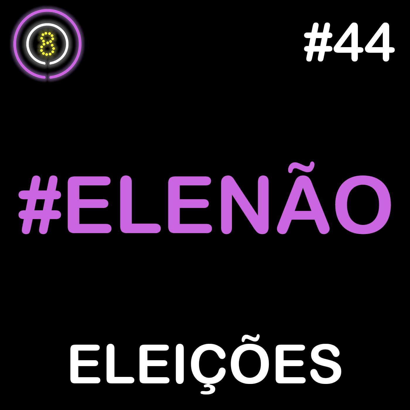 #44 - Eleições