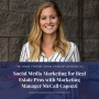 Artwork for Social Media Marketing for Real Estate Professionals with Marketing Manager McCall Capozzi