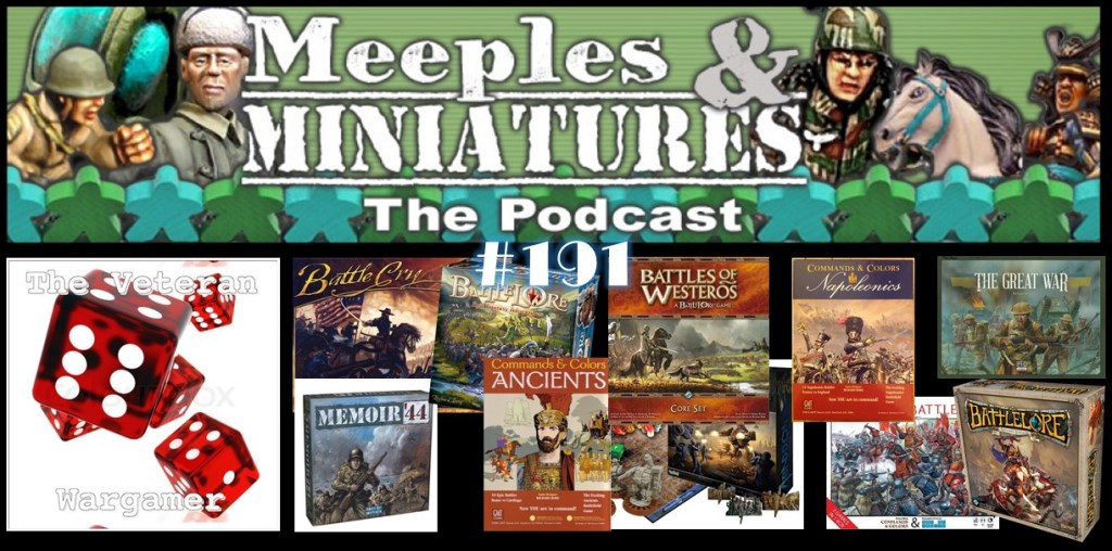 Meeples & Miniatures - Episode 191 - The Veteran Wargamer + Commands & Colors Review