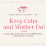 Artwork for Keep Calm & Mother On! May 8, 2020  Mom to Mom TIps