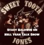 Artwork for Hell Yeah Talk Show Epi 4 Stacy Baldwin Sweet Tooth Jones