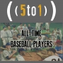 Artwork for 32 - All-Time Baseball Players - 5 to 1