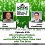 Artwork for Ep#30 Ultra Positive Mindset, Life's Perspective and Multifamily Deep Value Add with Tim Bratz