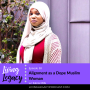 Artwork for Alignment as a Dope Muslim Woman with Sabria Mills