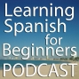 Artwork for Learn 5 Important Verbs in Spanish (Podcast) – LSFB 009