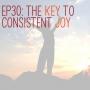 Artwork for Ep30:The Key to Consistent Joy
