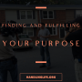 Artwork for Finding and Fulfilling your Purpose
