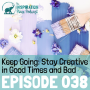 Artwork for 038: Keep Going: Stay Creative in Good Times and Bad with Writer Who Draws Austin Kleon