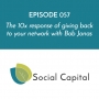 Artwork for 058: The 10x response of giving back to your network with Bob Jonas