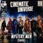 Artwork for Episode 90: Mystery Men (1999)
