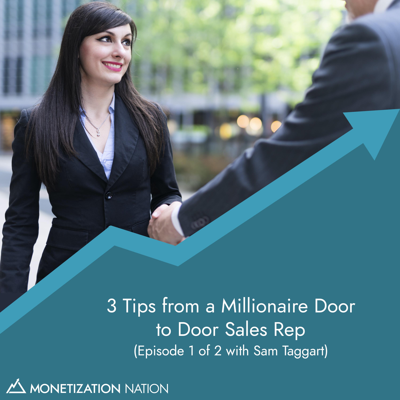 3 Tips from a Millionaire Door to Door Sales Rep