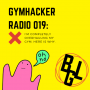 Artwork for GHR 019: I'm Completely Overhauling My Gym. Here Is Why.