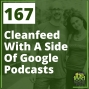 Artwork for 167 Cleanfeed With A Side of Google Podcasts