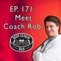 Artwork for Episode 171: Meet Coach Rob