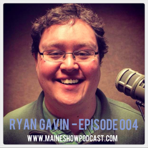 Episode 004 - Ryan Gavin of Q97.9 and Maine Memes