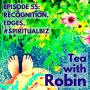 Artwork for Episode 55: Recognition, Edges, #spiritualbiz