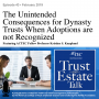 Artwork for The Unintended Consequences for Dynasty Trusts When Adoptions are not Recognized