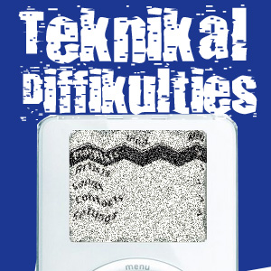 Teknikal Diffikulties 10/13/05  GAMES!