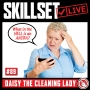 Artwork for Skillset Live Episode #89: Daisy The Cleaning Lady - Volume 3