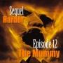 Artwork for Sequel Harder Episode 12 - The Mummy