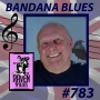 Artwork for Bandana Blues #783 - In Memoriam Dave Raven
