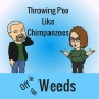 Artwork for Throwing Poo Like Chimpanzees | Off in the Weeds 010