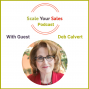 Artwork for Episode 018 Deb Calvert: Buyers Want Sellers to Show-up As Leaders