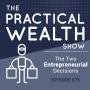 Artwork for The Two Entrepreneurial Decisions - Episode 75