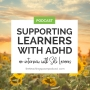 Artwork for Supporting Learners With ADHD An Interview With Soli Lazarus