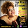 Artwork for Legal Abortion & Reproductive Justice with Bianca Laureano - Ep 90