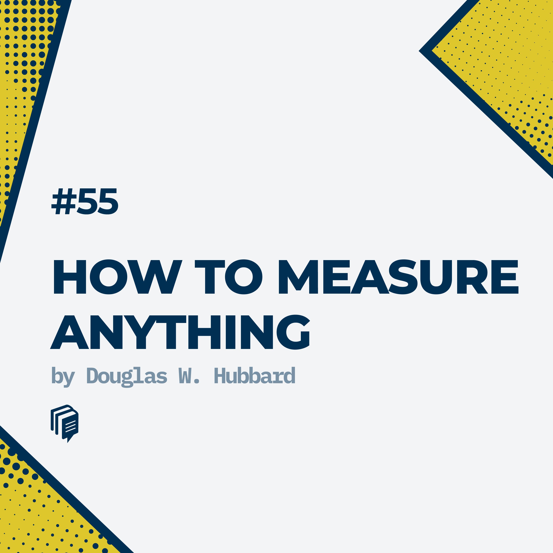 55: How To Measure Anything(خلاصهی کتاب چگونه هرچیزی را اندازه بگیریم)