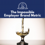 Artwork for The Impossible Employer Brand Metric