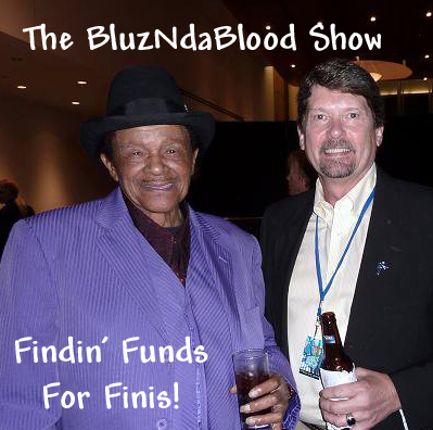 The BluzNdaBlood Show #187, Findin' Funds For Finis!