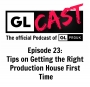 Artwork for Episode 23: Tips on Getting the Right Production House First Time