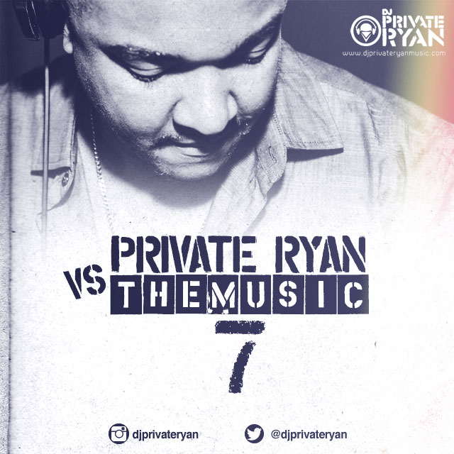 Private Ryan Presents Private Ryan VS The Music 7 (Around the world)