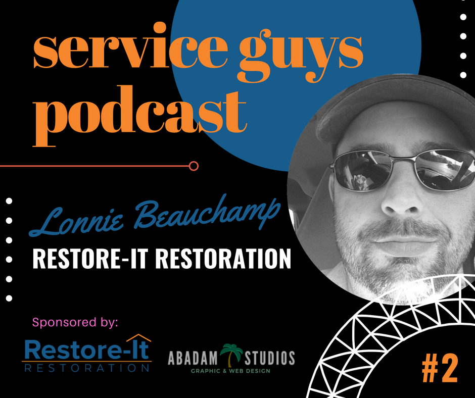 Service Guys Podcast with Restore-It Restoration and Lonnie Beauchamp. Abadam Studios with Producer Ruel Abadam