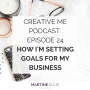 Artwork for Episode 24 How I'm Setting Goals for My Business in 2017