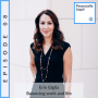 Artwork for 08: Can you balance work and life? Should you even try? Is there anyone out there who can help you?   An interview with Erin Giglia from Montage Legal Group