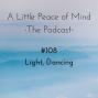 Artwork for Episode 108 - Light, Dancing