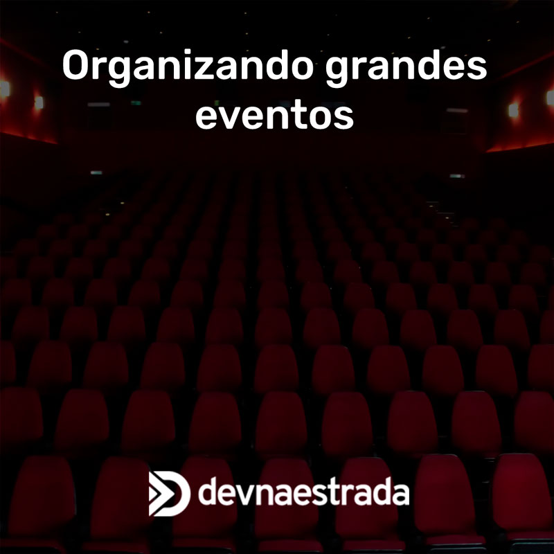 Organizando grandes Eventos