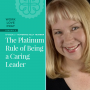 Artwork for The Platinum Rule of Being a Caring Leader