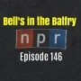 Artwork for Bell's in the Batfry, Episode 146