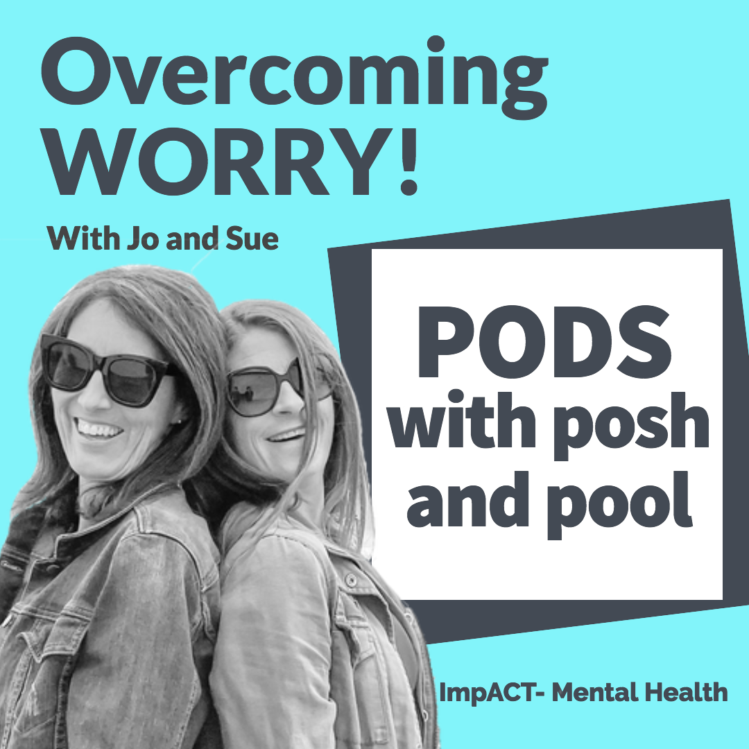 Overcoming Worry with Jo and Sue
