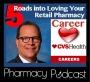 Artwork for 5 Roads into Loving Your Retail Pharmacy Career PART 5 - Pharmacy Podcast Episode 364