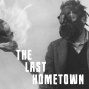Artwork for The Last Hometown - S01E02 - Where Have All The People Gone?