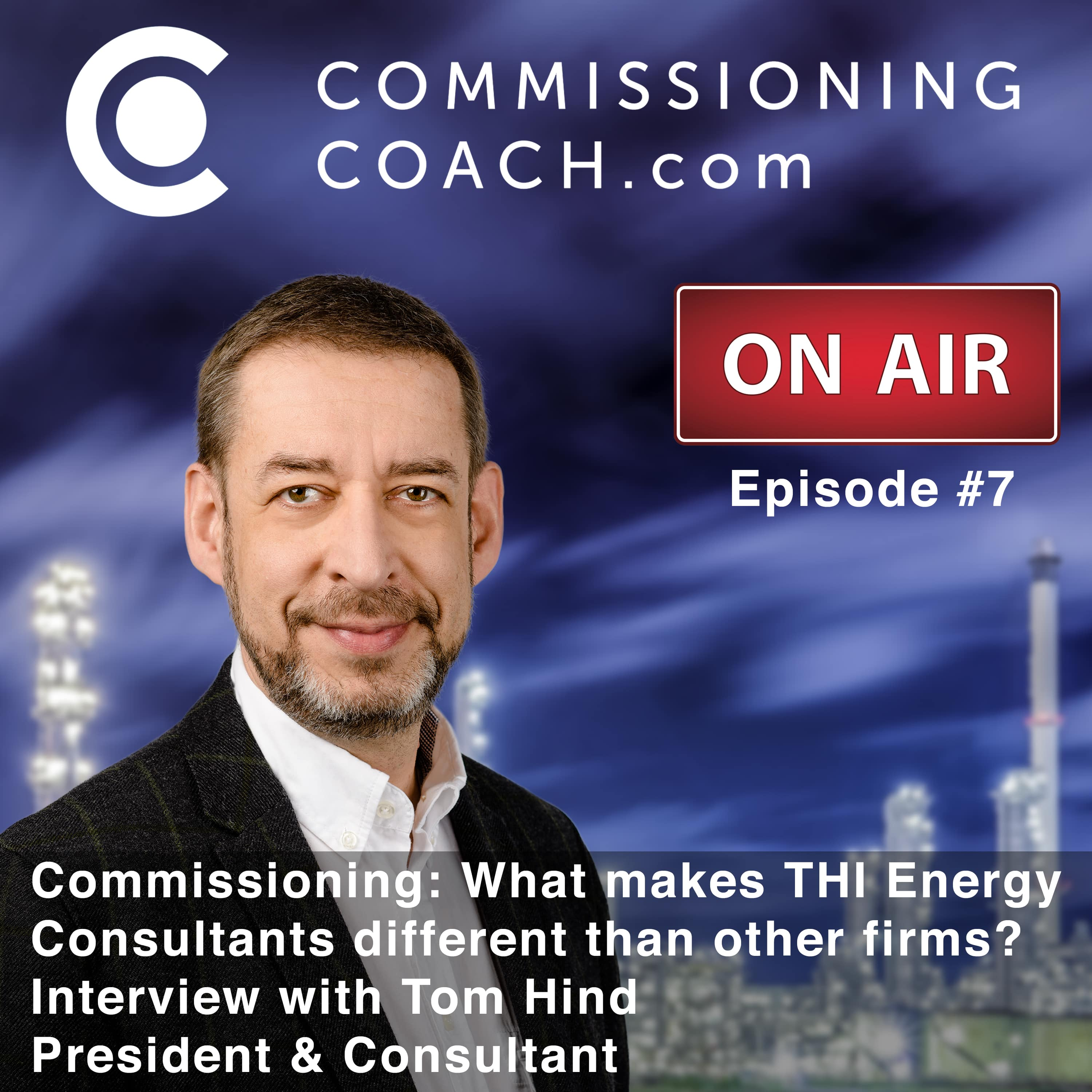 #7 - Commissioning: What makes THI Energy Consultants different than other firms? - Interview with Tom Hind