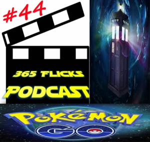 365 #44 Movie News & Reviews/ Top5 True Movies & Dr Who/ 20 Places Not to Play Pokemon Go (What Chris thinks)